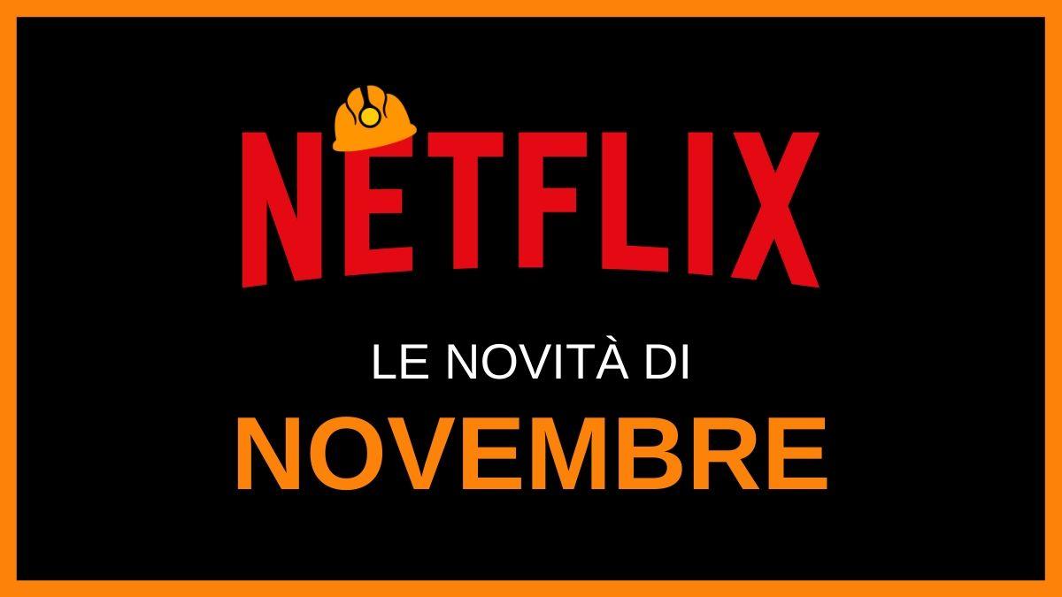 le novità Netflix di novembre